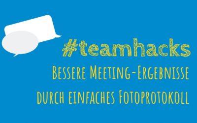 #teamhacks: Bessere Meeting-Ergebnisse durch einfaches Fotoprotokoll
