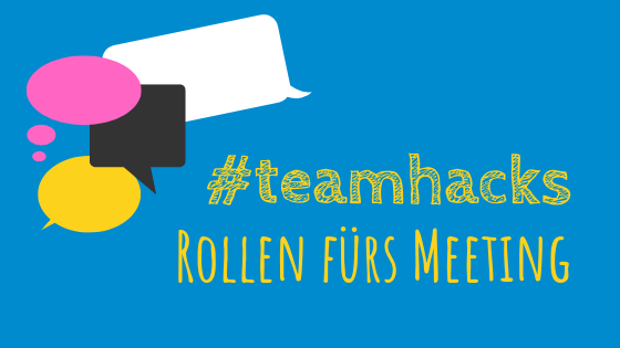 #teamhack: Meetingrollen