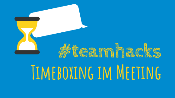 #teamhacks: Timeboxing im Meeting